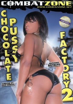 "Adult entertainment movie ""Chocolate Pussy Factory 2"" starring Royalty, Hydie Waters & Brianne Ryder. Produced by Combat Zone."