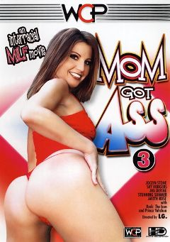 "Adult entertainment movie ""Mom Got Ass 3"" starring Joclyn Stone, Sky Rodgers & Stunning Summer. Produced by West Coast Productions."