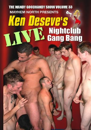 Gay Adult Movie Ken Deseve's Live Nightclub Gang Bang