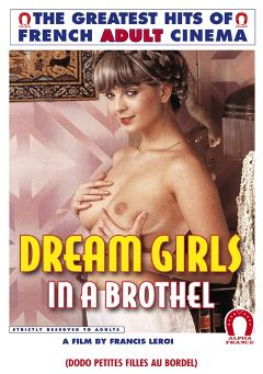 "Adult entertainment movie ""Dream Girls In A Brothel"" starring Julia Perrin, Tommy Taylor & Claude Franck. Produced by ALPHA-FRANCE."