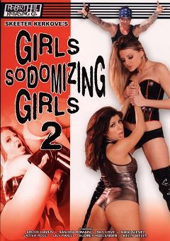 "Adult entertainment movie ""Girls Sodomizing Girls 2"" starring Nikki Nievez, Sativa Rose & Lily Paige. Produced by Robert Hill Releasing Co.."