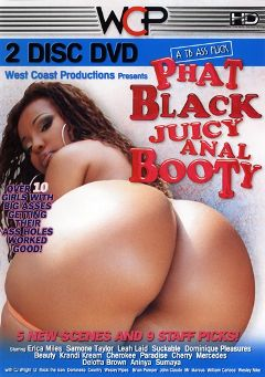 "Adult entertainment movie ""Phat Black Juicy Anal Booty Part 2"" starring Erica Miles, Leah Laid & Samone Taylor. Produced by West Coast Productions."