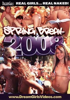 "Adult entertainment movie ""Spring Break 2008"". Produced by Dream Girls."
