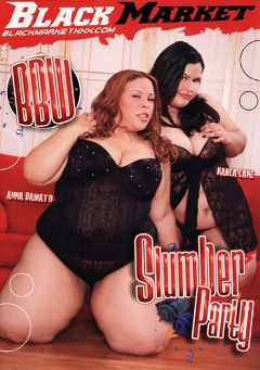 "Adult entertainment movie ""BBW Slumber Party"" starring Ana Damato, Karla Lane & Show Gurl. Produced by Black Market Entertainment."