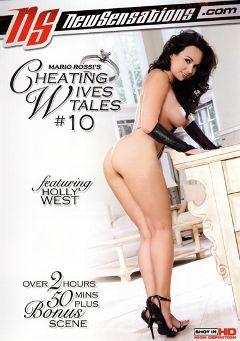 "Adult entertainment movie ""Cheating Wives Tales 10"" starring Holly West, Violet Addamson & Kristina Cross. Produced by New Sensations."