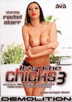 "Adult entertainment movie ""It's The Chicks 3"" starring Rachel Starr, Justin Syder & Jessica Jammer. Produced by Demolition Pictures."