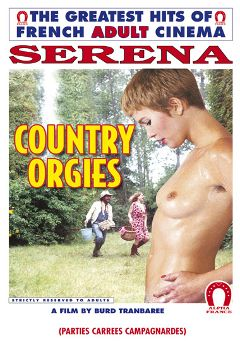 "Adult entertainment movie ""Country Orgies"" starring Serena, Alain Fouduron & Frederique Moreau. Produced by ALPHA-FRANCE."