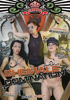 "Adult entertainment movie ""Shemale Domination"" starring Rayna Leah, Isadora Venturini & Marcia Kelly. Produced by Magnus Productions."
