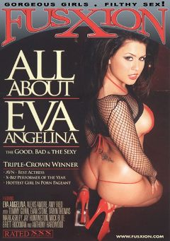 "Adult entertainment movie ""All About Eva Angelina"" starring Eva Angelina, Amy Ried & Jay Huntington. Produced by Fusxion."