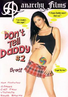 "Adult entertainment movie ""Don't Tell Daddy 2"" starring Brodi, Victoria Von Helkine & Charly Fire. Produced by SGO Inc."