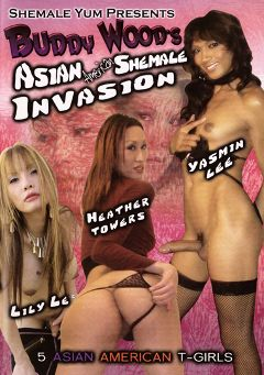 "Adult entertainment movie ""Buddy Wood's Asian American Shemale Invasion"" starring Lily Lee, Heather Towers & Yasmin Lee. Produced by She Male Yum."