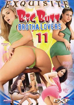 "Adult entertainment movie ""Big Butt Brotha Lovers 11"" starring Jessica Right, Jessica Bangkok & Carmella Diamond. Produced by EXP Exquisite."