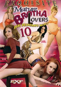 "Adult entertainment movie ""Mature Brotha Lovers 10"" starring Kate Faucett, Ginger Blaze & Shannon Kelly. Produced by EXP Exquisite."