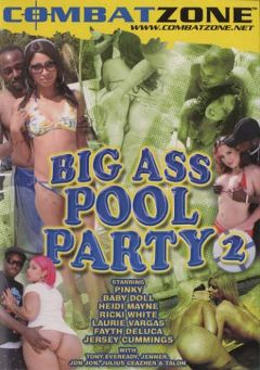 "Adult entertainment movie ""Big Ass Pool Party 2"" starring Fayth Deluca, Heidi Mayne & Jersey Cummings. Produced by Combat Zone."