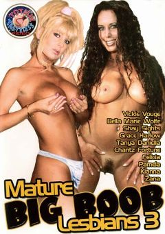 "Adult entertainment movie ""Mature Big Boob Lesbians 3"" starring Vicki Vogue, Bella Marie Wolf & Kianna Dior. Produced by Totally Tasteless Video."