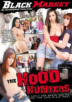 "Adult entertainment movie ""The Hood Hunters"" starring Jessica Right, Kelly Divine & Emma Cummings. Produced by Black Market Entertainment."