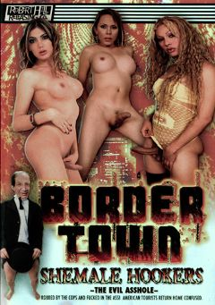 "Adult entertainment movie ""Border Town: Shemale Hookers"" starring Alana Mancini, Barbie Moreno & Jessica Garcia. Produced by Robert Hill Releasing Co.."