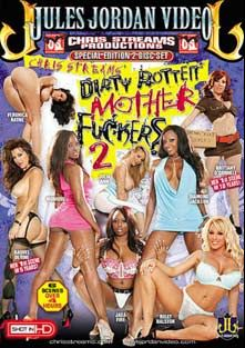 Dirty Rotten Mother Fuckers 2, starring Diamond Jackson, Veronica Rayne, Holly Halston, Jada Fire, Brittany O'Connell, Raquel DeVine, Julia Ann, Monique, Prince Yahshua, Shorty Mac, James Deen, Michael Stefano, Mr. Pete, Mark Wood, Erik Everhard, John Strong and Sean Michaels, produced by Chris Streams Productions and Jules Jordan Video.