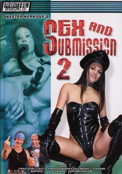 "Adult entertainment movie ""Sex And Submission 2"" starring Alicia Angel, Vixxxen & Skeeter Kerkove. Produced by Robert Hill Releasing Co.."