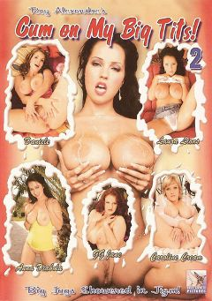 "Adult entertainment movie ""Cum On My Big Tits 2"" starring Laura Lion, GG Jane & Carolina Cream. Produced by Blue Coyote Pictures."