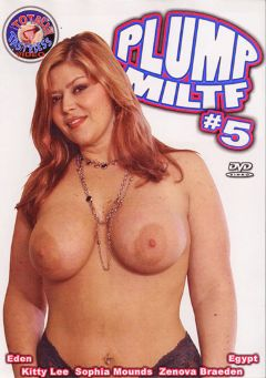 "Adult entertainment movie ""Plump Miltf 5"" starring Eden 38DD, Dominick & Sophia Mounds. Produced by Totally Tasteless Video."