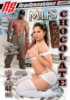 "Adult entertainment movie ""Milfs Crave Chocolate"" starring Baby Jayne, Velvet Licx & Jessica Bangkok. Produced by New Sensations."