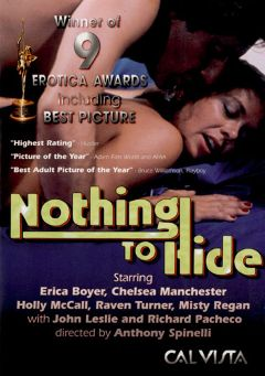 "Adult entertainment movie ""Nothing To Hide"" starring Raven Turner, Erica Boyer & Tigr. Produced by Cal Vista Classic."