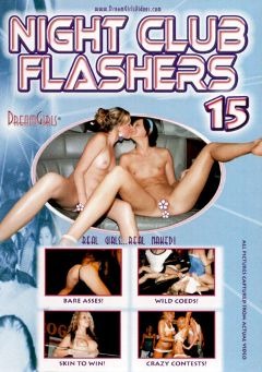 "Adult entertainment movie ""Night Club Flashers 15"" starring Alexis (Dream Girls), Bad Brandy & Tina Marie (Dream Girls). Produced by Dream Girls."