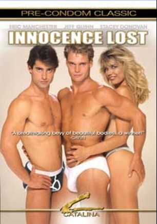 Innocence Lost, starring Stacey Donovan, Breezy Lane, Megan Givers, Mike Ryan, Paul Carson, John Davenport, Jeff Quinn, Eric Manchester and Nikki Randall, produced by Catalina and Channel 1 Releasing.