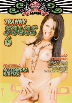 "Adult entertainment movie ""Tranny Solos 6"" starring Alessandra, Sabrina Kamoei & Carol Vendramine. Produced by Magnus Productions."