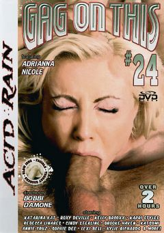 "Adult entertainment movie ""Gag On This 24"" starring Adrianna Nicole, Jerry Kovacs & Kala Prettyman. Produced by Acid Rain."