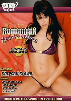 "Adult entertainment movie ""Romanian Sex Kittens"" starring Chrystal Crown, Julia Sweete & Alexandria Rose. Produced by Wow Pictures."