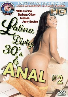 "Adult entertainment movie ""Latina Dirty 30's And Anal 2"" starring Alessandra Marquez, Nikita Denise & Daniel Fly. Produced by Totally Tasteless Video."