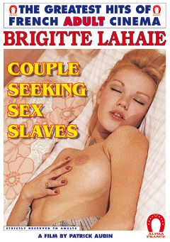 "Adult entertainment movie ""Couple Seeking Sex Slaves"" starring Brigitte Lahaie, Marie Velma & Nicole Natte. Produced by ALPHA-FRANCE."