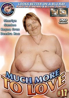 "Adult entertainment movie ""Much More To Love 17"" starring Minka Mounds, Sandee & Reyna Cruz. Produced by Totally Tasteless Video."
