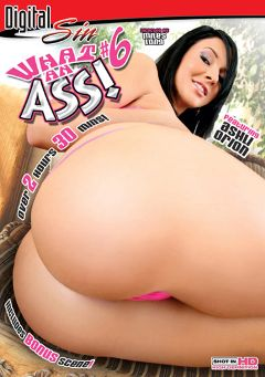 "Adult entertainment movie ""What An Ass 6"" starring Ashli Orion, Juelz Ventura & Cyle Cuvee. Produced by Digital Sin."