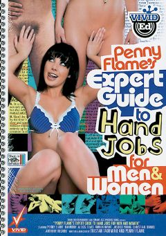 "Adult entertainment movie ""Penny Flame's Expert Guide To Hand Jobs For Men And Women"" starring Penny Flame, Danny Wylde & Alexis Texas. Produced by Vivid Ed."