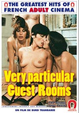 Very Particular Guest Rooms, starring Carole L'yle, Cathy Stewart, Cathy Menard, Valerie Vitoria, Piotr Stanislas, Jacky Arnal and Alain Lyle, produced by ALPHA-FRANCE.