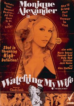 "Adult entertainment movie ""Watching My Wife"" starring Monique Alexander, Holly West & Alan Stafford. Produced by Vivid Entertainment."