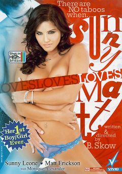 "Adult entertainment movie ""Sunny Loves Matt"" starring Sunny Leone, Matt Erickson & Charles Dera. Produced by Vivid Entertainment."