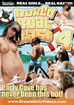 "Adult entertainment movie ""Naked Boat Bash 4"" starring Bailey (Dream Girls), Maddie & Kendra Rose. Produced by Dream Girls."