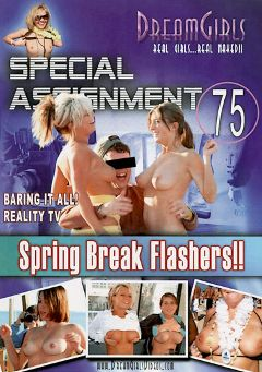 "Adult entertainment movie ""Special Assignment 75: Spring Break Flashers"" starring Hayley, Harley & Bad Brandy. Produced by Dream Girls."