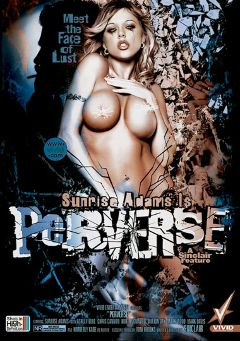 "Adult entertainment movie ""Sunrise Adams Is Perverse"" starring Sunrise Adams, Kurt Lockwood & Ashley Blue. Produced by Vivid Entertainment."