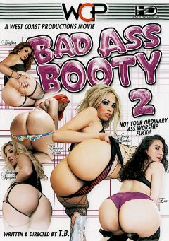 "Adult entertainment movie ""Bad Ass Booty 2"" starring Kaylina Rose, Jordan Kingsley & Luscious Louis. Produced by West Coast Productions."
