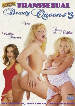 "Adult entertainment movie ""Transsexual Beauty Queens 3"" starring Charlotte Deveroux, Venus Crystal & Gia Darling. Produced by Blue Coyote Pictures."