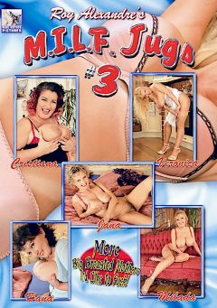 "Adult entertainment movie ""M.I.L.F. Jugs 3"" starring Christiana (f), Hana & Milada. Produced by Blue Coyote Pictures."