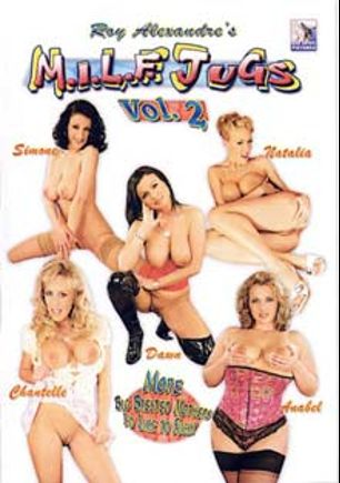 M.I.L.F. Jugs 2, starring Dawn, Chantelle Stevens, Simone *, Annabelle, Natalia, Martin Gun, Lucky Smile, Bobby and George Uhl, produced by Blue Coyote Pictures.