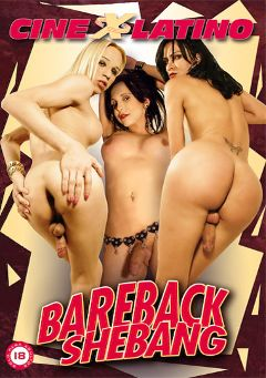 "Adult entertainment movie ""Bareback Shebang"" starring Marcia Kelly, Shakira Maya & Karen Zaneth. Produced by Putiklub."