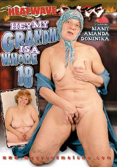 "Adult entertainment movie ""Hey, My Grandma Is A Whore 18"" starring Mamy, Amanda & George Dagmar. Produced by Heatwave Entertainment."