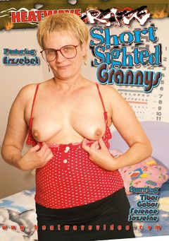 "Adult entertainment movie ""Short Sighted Grannys"" starring Erzsebet, Dora Stein & Jozsefne. Produced by Heatwave Raw."
